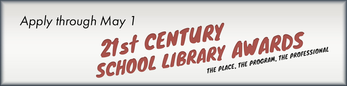 apply today for 21st century school library awards